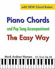 Piano Chords and Pop Song Accompaniment - the Easy Way : The Fun and Fast Way...