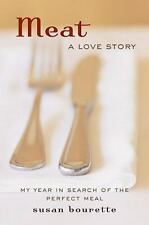 Meat: A Love Story by Susan Bourette (2008, Hardcover)
