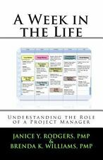 A Week in the Life : Understanding the Role of a Project Manager by Janice...