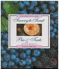 Savory to Sweet Pies and Tarts - Janice Murfitt 1993 NEW Creative Cook HCDJ