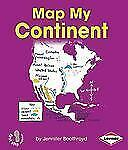 Map My Continent (First Step Nonfiction - Map It Out)