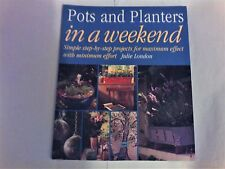 POTS AND PLANTERS IN A WEEKEND PROJECT BOOK. / GARDEN/ MAKE/ GARDENING/ DIY
