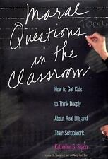 Moral Questions in the Classroom: How to Get Kids to Think Deeply abou-ExLibrary