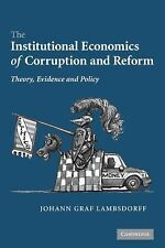 The Institutional Economics of Corruption and Reform : Theory, Evidence and...