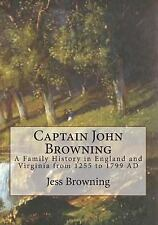 Captain John Browning : A Family History in England and Virginia from 1255 to...
