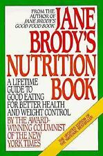 G, Jane Brody's Nutrition Book: A Lifetime Guide to Good Eating for Better Healt