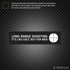 Long Range Shooting It's Like Golf But For Men Sticker Die Cut Decal 2a gun