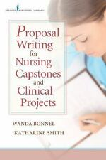 Proposal Writing for Nursing Capstones and Clinical Projects by Wanda E....
