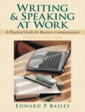 Writing and Speaking at Work: A Practical Guide for Business Communication (4th