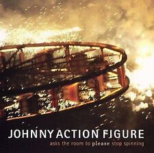Johnny Action Figure-asks the room to please stop spinning  CD NEW