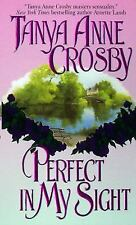 BUY 2 GET 1 FREE Perfect in My Sight by Tanya Anne Crosby (1998, Paperback)