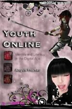 Youth Online: Identity and Literacy in the Digital Age (New Literacies and Digit