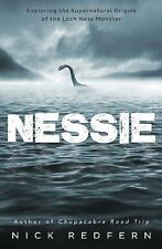 Nessie : Exploring the Supernatural Origins of the Loch Ness Monster by Nick.