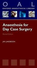 Oxford Anaesthesia Library: Anaesthesia for Day Case Surgery by Jan Jakobsson...