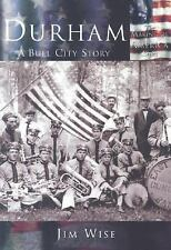 Durham: A Bull City Story   (NC)  (Making of America), Jim Wise, Acceptable Book