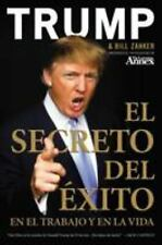 El Secreto del �xito : En el Trabajo y en la Vida by Donald J. Trump and Bill...