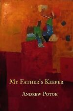 My Father's Keeper by Potok, Andrew