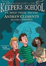 Benjamin Pratt and the Keepers of the School: We Hold These Truths 5 (2014,...