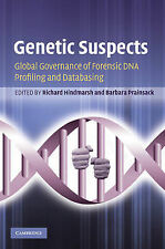 Genetic Suspects: Global Governance of Forensic DNA Profiling and Databasing, ,
