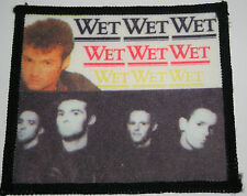 WET WET WET Original Vintage 80`s/90`s Printed Sew On Patch not shirt lp tour cd
