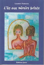 FARRUGIA Laurent / L'île aux miroirs brisés  Editions Jasor 2001.