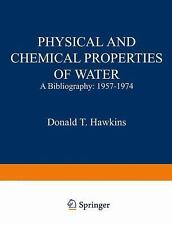Physical and Chemical Properties of Water : A Bibliography  1957-1974