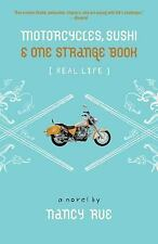 Motorcycles, Sushi and One Strange Book (Real Life) by Rue, Nancy N.