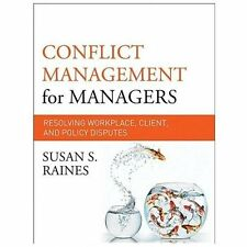 Conflict Management for Managers : Resolving Workplace, Client, and Policy Disp…