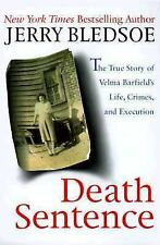 Death Sentence: The True Story of Velma Barfield's Life, Crimes, and Execution,