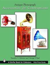 Antique Phonograph Accessories and Contraptions by Fabrizio Timothy C