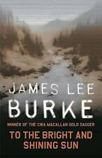 To the Bright and Shining Sun, James Lee Burke, New Book