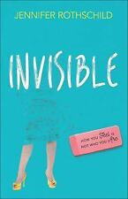 Invisible : How You Feel Is Not Who You Are by Jennifer Rothschild (2015,...