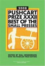 Pushcart Prize XXXII: Best of the Small Presses, 2008 Edition Pushcart Prize: B