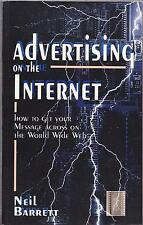 ADVERTISING ON THE INTERNET HOW TO GET YOUR MESSAGE ACROSS WORLD WIDE WEB