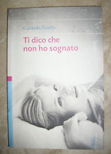 CARMELO PISTILLO - TI DICO CHE NON HO SOGNATO - ED:BIETTI - ANNO:2012 (KR)