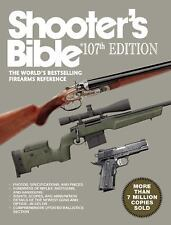 Shooters Bible, 107th Edition: The Worlds Bestselling Firearms Reference