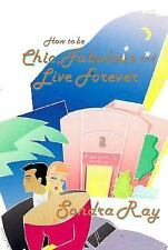 How to Be Chic, Fabulous and Live Forever-ExLibrary