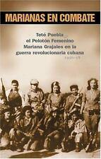 Marianas En Combate: Tete Puebla & El Peloton Femenino Mariana Grajales En La Gu