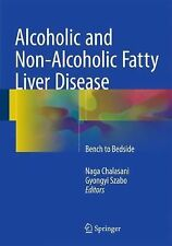 Alcoholic and Non-Alcoholic Fatty Liver Disease : Bench to Bedside (2015,...