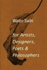 Wabi-Sabi: For Artists, Designers, Poets & Philosophers by Leonard Koren Paperba