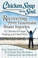 Chicken Soup for the Soul: Recovering from Traumatic Brain Injuries: 101 Stories