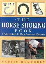 The Horse Shoeing Book: A Pictorial Guide for Horse Owners and Students