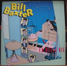"BILL BAXTER ""LA BELLE VIE"" TED BENOIT COVER 1983 FRENCH LP"