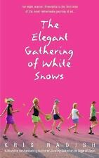 The Elegant Gathering of White Snows - Kris Radish (Paperback)