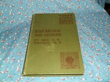 Book 1909 Bible Manners and Customs by Rev. G. M. Mackie  175 Pages 2nd Edition
