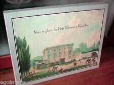 L'Album de Marie-Antoinette: Vues et plans du Petit Trianon a Versailles