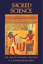 Sacred Science : The King of Pharaonic Theocracy by R. A. Schwaller De Lubicz...