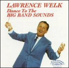 Lawrence Welk - Dance to the Big Band Sounds [New CD]