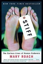Stiff : The Curious Lives of Human Cadavers by Mary Roach (2003, Hardcover)