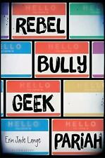 Rebel, Bully, Geek, Pariah by Lange, Erin Jade